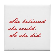 SHE-BELIEVED-SHE-COULD-jan-red Tile Coaster