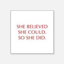 SHE-BELIEVED-SHE-COULD-OPT-RED Sticker