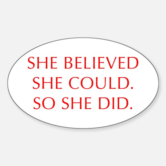 SHE-BELIEVED-SHE-COULD-OPT-RED Decal