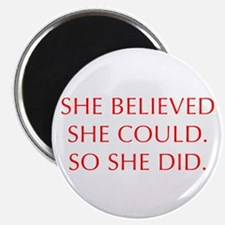 SHE-BELIEVED-SHE-COULD-OPT-RED Magnets