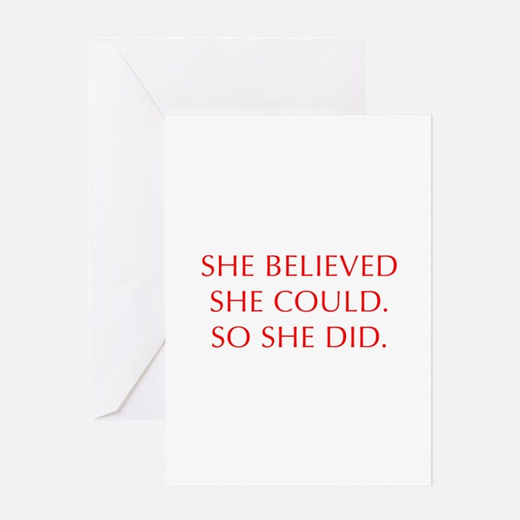 SHE-BELIEVED-SHE-COULD-OPT-RED Greeting Cards