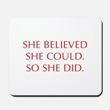 SHE-BELIEVED-SHE-COULD-OPT-RED Mousepad