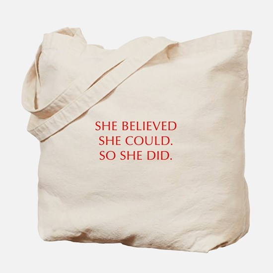SHE-BELIEVED-SHE-COULD-OPT-RED Tote Bag