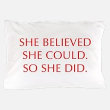 SHE-BELIEVED-SHE-COULD-OPT-RED Pillow Case
