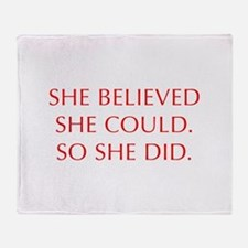 SHE-BELIEVED-SHE-COULD-OPT-RED Throw Blanket