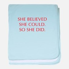 SHE-BELIEVED-SHE-COULD-OPT-RED baby blanket