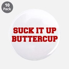 """SUCK-IT-UP-BUTTERCUP-FRESH-RED 3.5"""" Button (10 pac"""