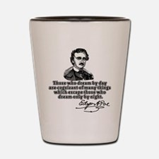 Poe Those Who Dream by Day Shot Glass
