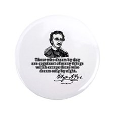 """Poe Those Who Dream by Day 3.5"""" Button (100 pack)"""