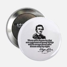 """Poe Those Who Dream by Day 2.25"""" Button"""