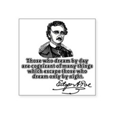 "Poe Those Who Dream by Day Square Sticker 3"" x 3"""