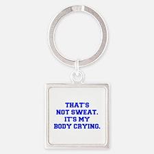 THATS-NOT-SWEAT-FRESH-BLUE Keychains