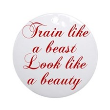 TRAIN-LIKE-A-BEAST-cho-red Ornament (Round)