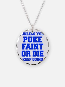 UNLESS-YOU-PUKE-FRESH-BLUE Necklace