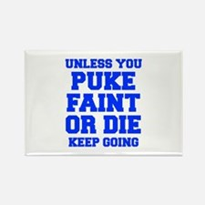 UNLESS-YOU-PUKE-FRESH-BLUE Magnets