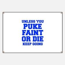UNLESS-YOU-PUKE-FRESH-BLUE Banner