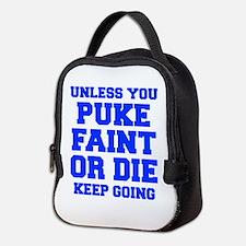 UNLESS-YOU-PUKE-FRESH-BLUE Neoprene Lunch Bag