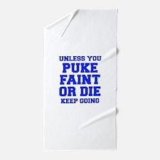 UNLESS-YOU-PUKE-FRESH-BLUE Beach Towel