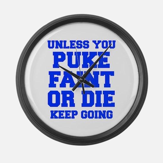 UNLESS-YOU-PUKE-FRESH-BLUE Large Wall Clock