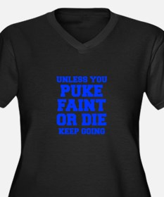 UNLESS-YOU-PUKE-FRESH-BLUE Plus Size T-Shirt