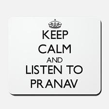 Keep Calm and Listen to Pranav Mousepad