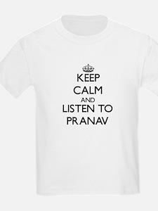 Keep Calm and Listen to Pranav T-Shirt