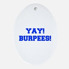 YAY-BURPEES-FRESH-BLUE Ornament (Oval)