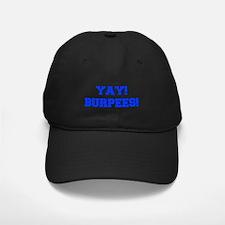 YAY-BURPEES-FRESH-BLUE Baseball Hat