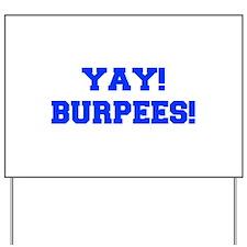 YAY-BURPEES-FRESH-BLUE Yard Sign