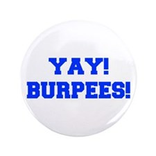 """YAY-BURPEES-FRESH-BLUE 3.5"""" Button (100 pack)"""
