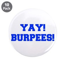 """YAY-BURPEES-FRESH-BLUE 3.5"""" Button (10 pack)"""