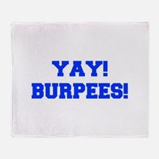 YAY-BURPEES-FRESH-BLUE Throw Blanket