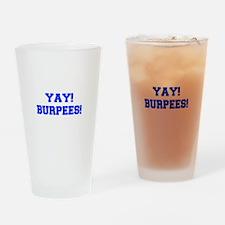 YAY-BURPEES-FRESH-BLUE Drinking Glass