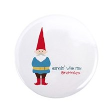 "Hangin' With My Gnomies 3.5"" Button"