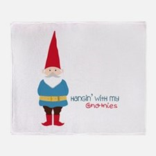 Hangin' With My Gnomies Throw Blanket