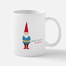 Hangin' With My Gnomies Mugs