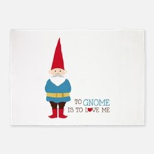 To Gnome Is To Love Me 5'x7'Area Rug