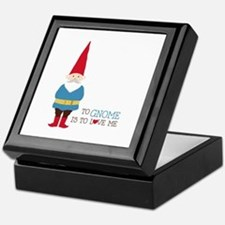 To Gnome Is To Love Me Keepsake Box