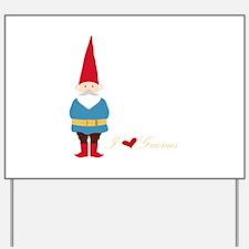 I L ove Gnomes Yard Sign