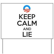 Keep Calm and Lie. Anti Obama Yard Sign