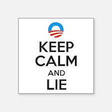 """Keep Calm And Lie Square Sticker 3"""" X 3"""""""
