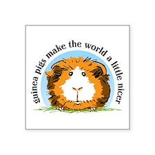 Guinea Pigs Make The World... Sticker