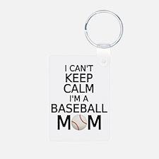 I cant keep calm, I am a baseball mom Keychains