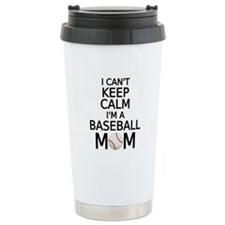 I cant keep calm, I am a baseball mom Travel Mug