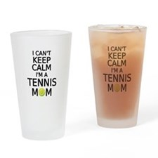 I cant keep calm, I am a tennis mom Drinking Glass