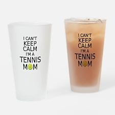 I cant keep calm, I am a tennis mom Drinking Glass