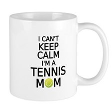 I cant keep calm, I am a tennis mom Mugs