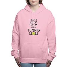 I cant keep calm, I am a tennis mom Women's Hooded