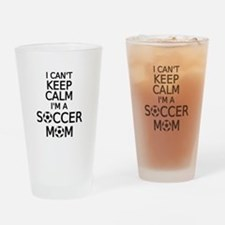 I cant keep calm, I am a soccer mom Drinking Glass