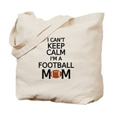 I cant keep calm, I am a football mom Tote Bag